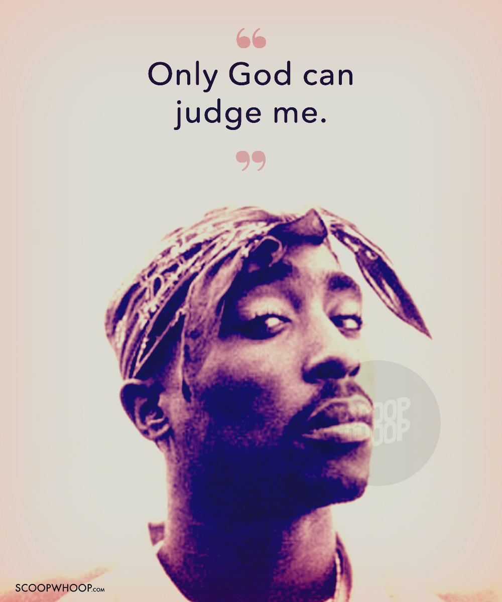 2pac Quotes About Hustle: 31 Tupac Shakur Quotes To Make You Wriggle Through The Mid