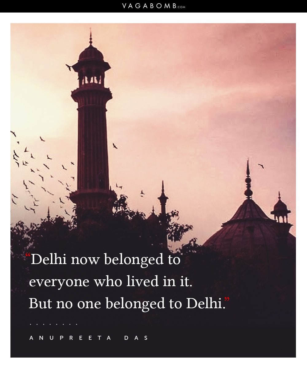 10 Quotes About Delhi That Capture The Citys Infectious Vibe In All