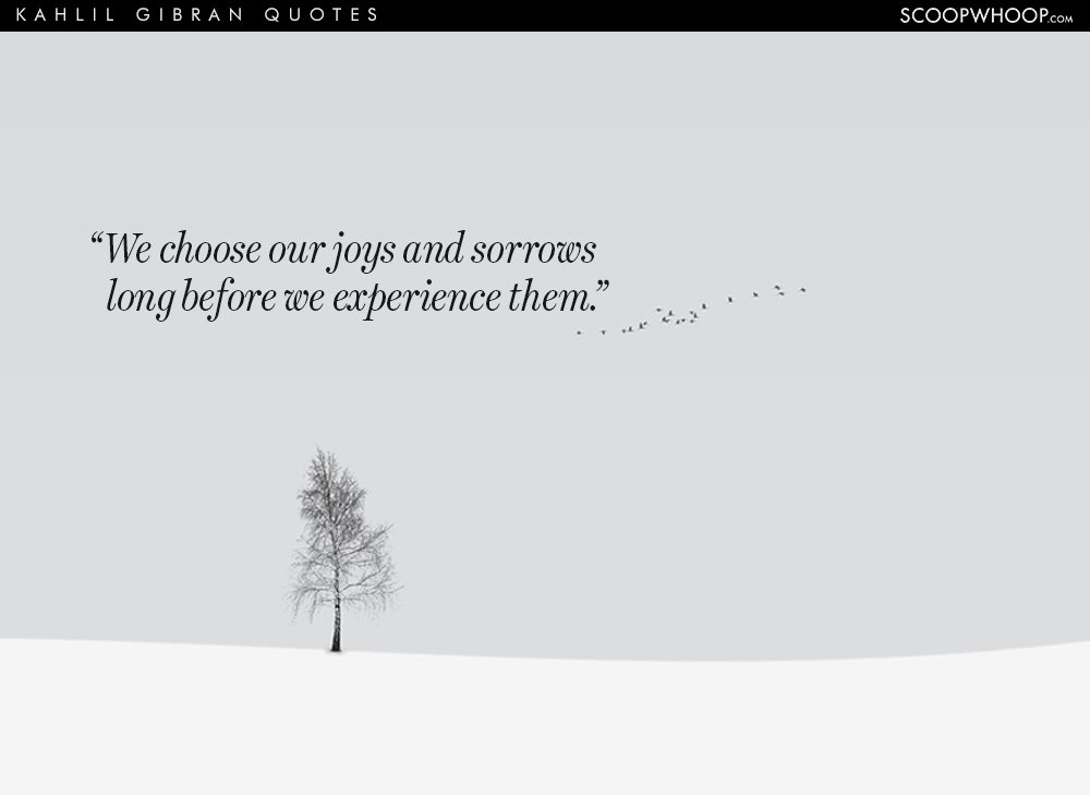 24 Quotes By Kahlil Gibran That Give Voice To Our Struggles Our