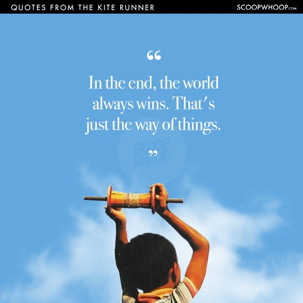 18 Quotes From The Kite Runner That Remind Us How Life Just Passes