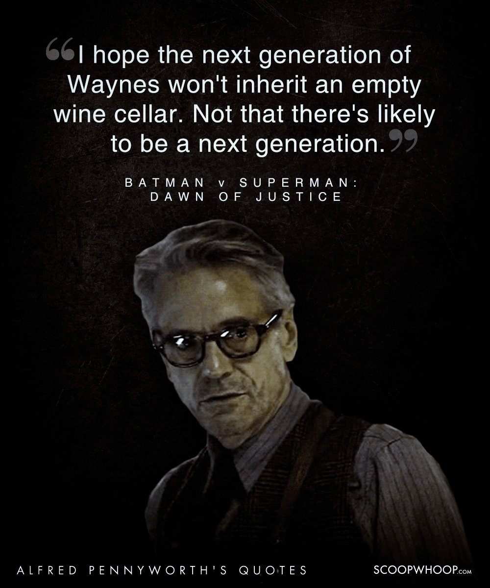 20 Wise Quotes By Alfred Pennyworth The Loyal Mentor To The Batman