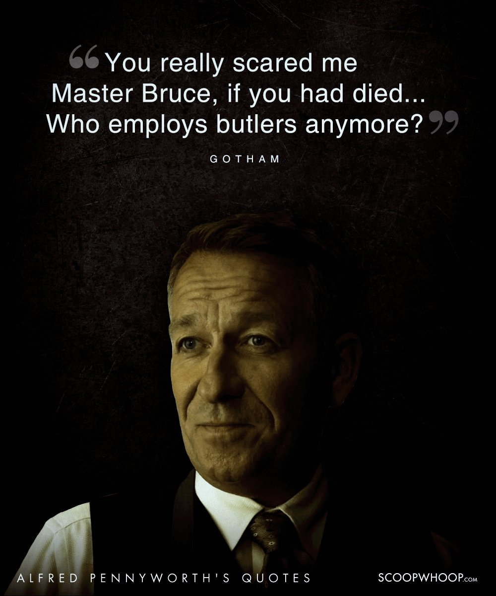 20 Wise Quotes By Alfred Pennyworth The Loyal Mentor To The