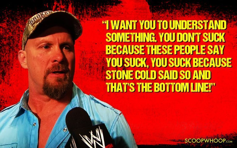 21 Quotes By Stone Cold Steve Austin Thatll Take You Back To The