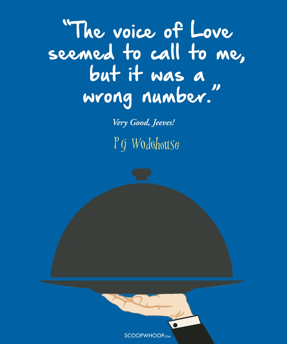 20 Hilarious Pg Wodehouse Quotes That Are The Definition Of Wit