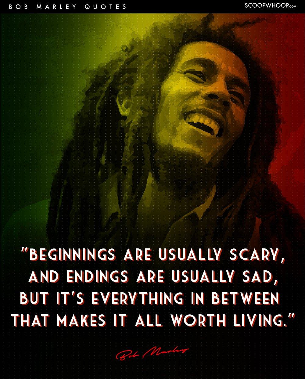 Today on his 72nd birth anniversary we bring you 15 thought provoking quotes by Bob Marley which are exactly the life lessons that we all need to learn
