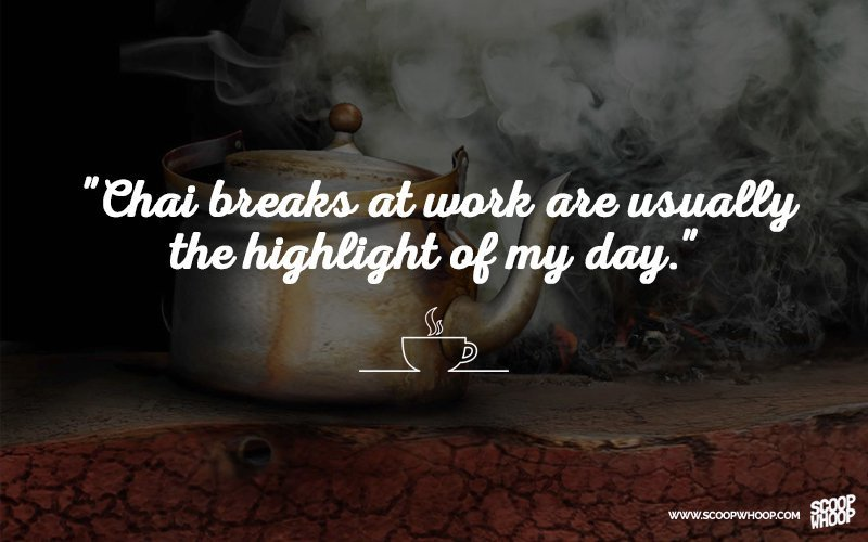 30 Quotes That Prove Chai Is The Answer To All Of Life S Problems