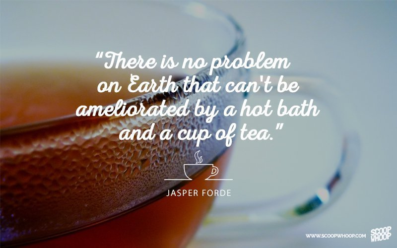 Here are 30 quotes about tea that will make you want your next cup right away: