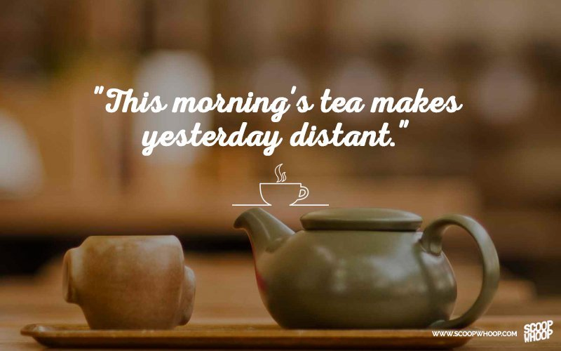 30 Quotes That Prove Chai Is The Answer To All Of Life\'s ...