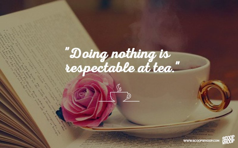 30 Quotes That Prove Chai Is The Answer To All Of Lifes Problems