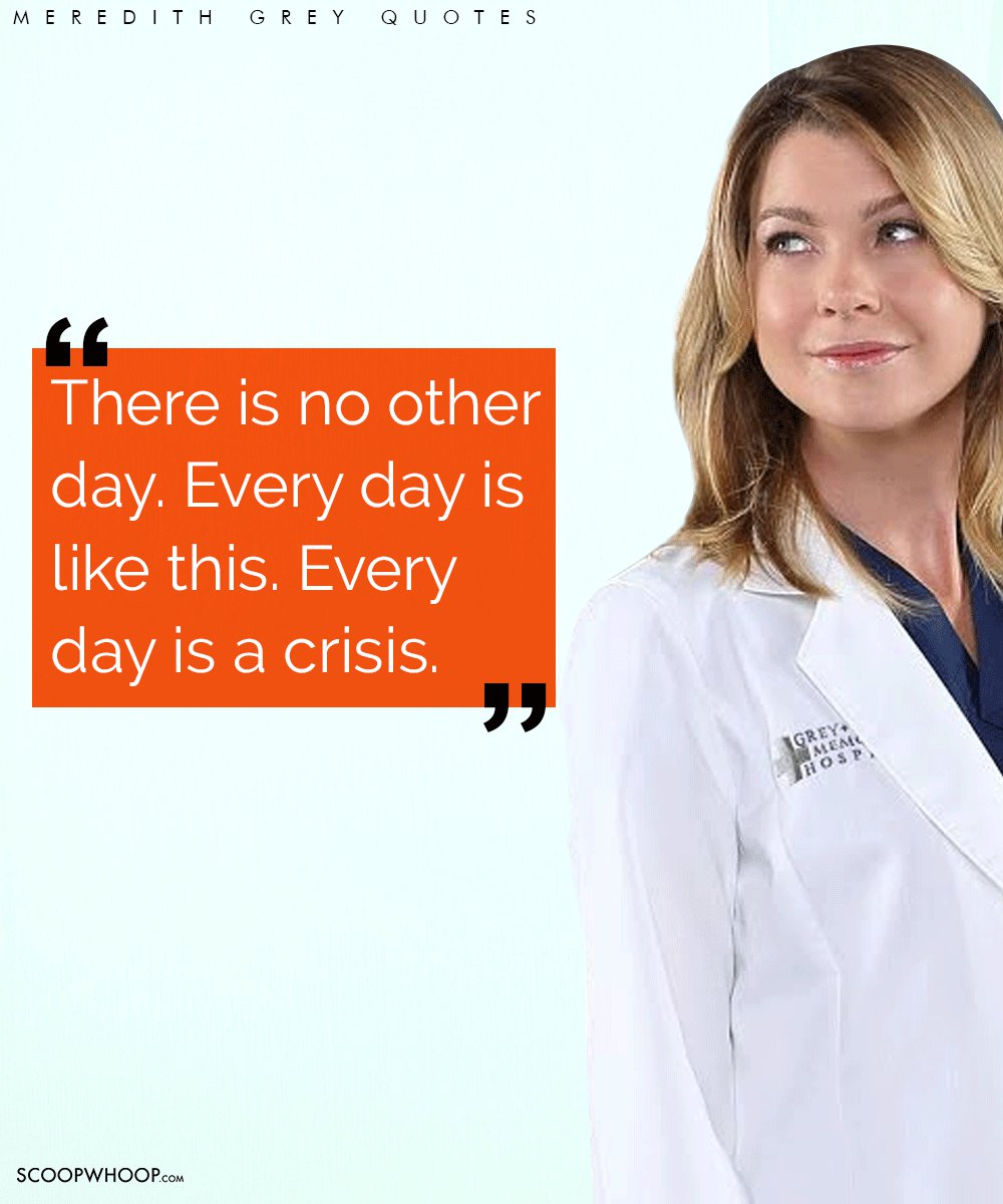 6669442a9c2 If you're going through a hard time, here are 19 quotes by Meredith Grey to  keep you positive and help you get through: