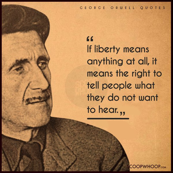 12 George Orwell Quotes That Are As Relevant To Political Scenarios