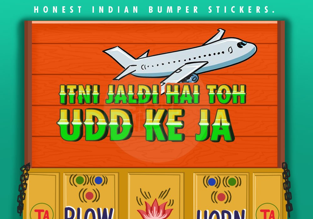 If Bumper Stickers On Indian Vehicles Were Brutally Honest, This Is
