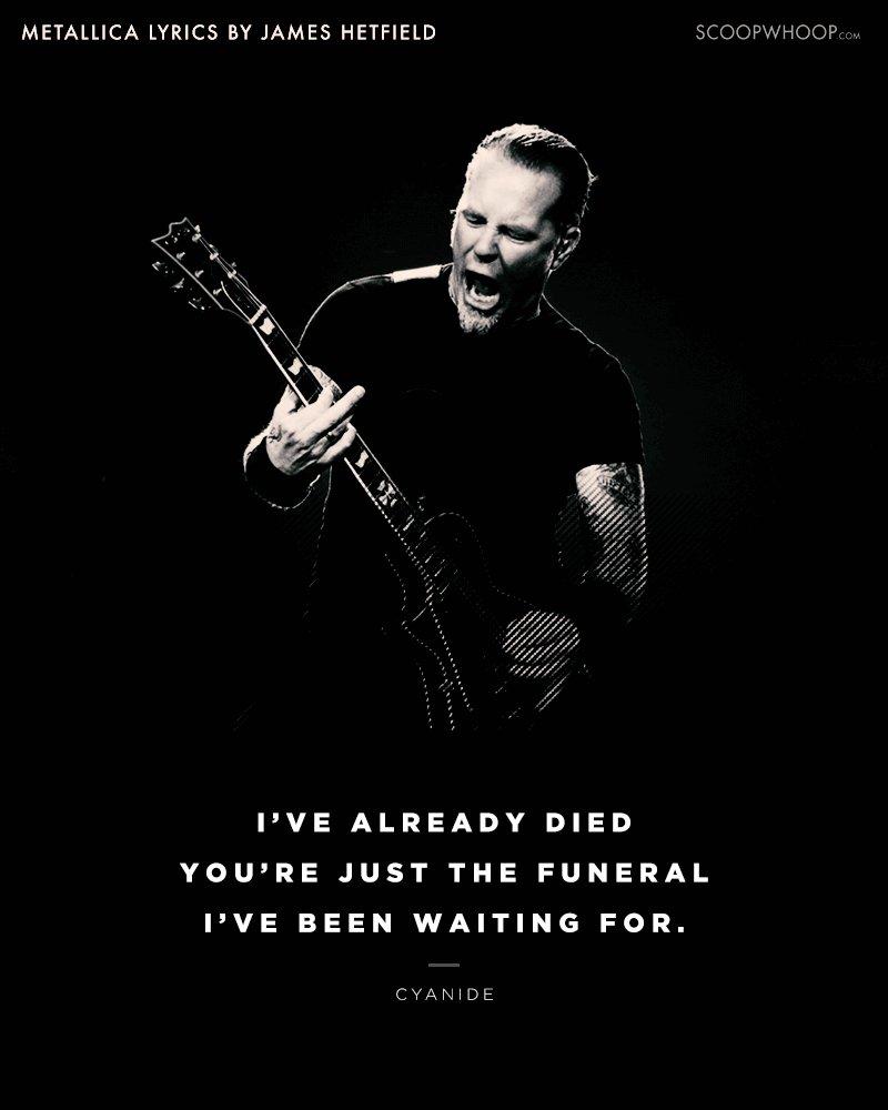 21 Hard Hitting Lyrics By Metallicas James Hetfield To Remind Us
