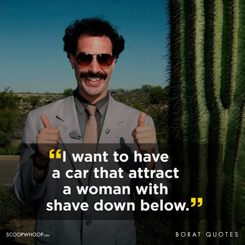 Borat Quotes 21 Outrageously Offensive Quotes By Borat That We're All Guilty Of  Borat Quotes