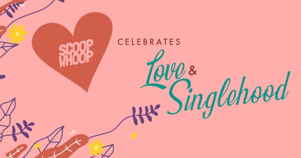 Whether you're in love, single, or broken up, we got your back. Check our content on love, heartbreak, and celebrating singlehood during the toughest time of the year.