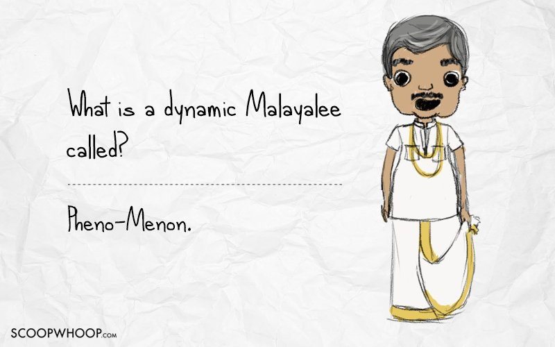 so owning up to our louvable aksent and laughing at ouverselves here are 15 hilaryious mallu jokes that only fellow mallus will get
