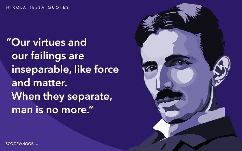 20 Quotes By Nikola Tesla That Prove His Words Are As