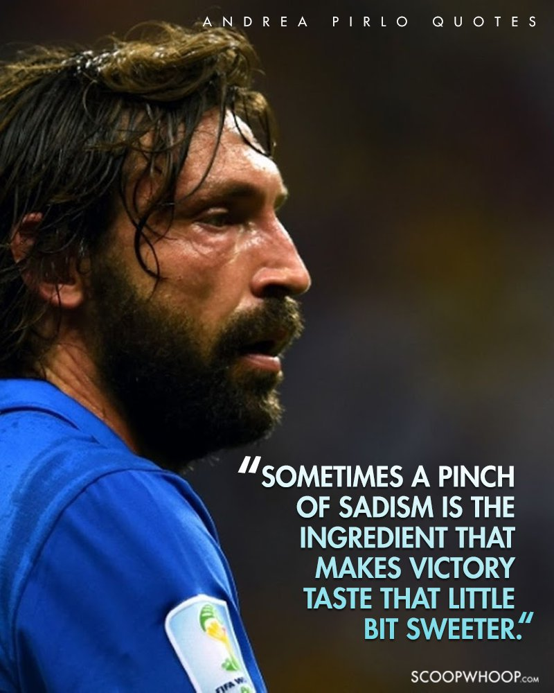 23 Andrea Pirlo Quotes That Prove He s A Philosopher In The Guise