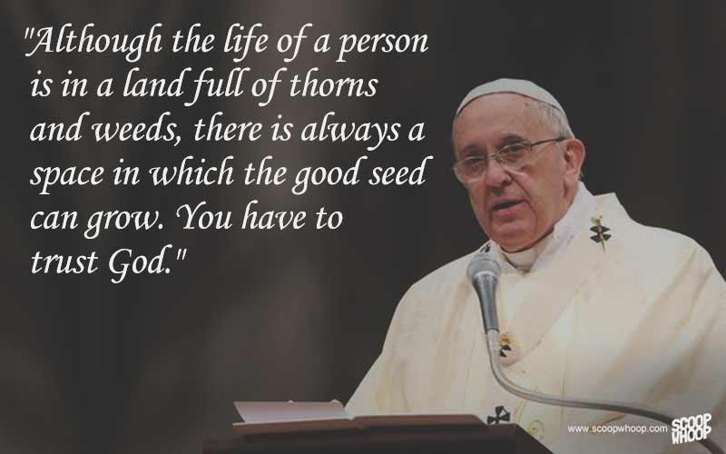 Pope Francis Quotes | 12 Quotes By Pope Francis That Prove That He Is A Man Of