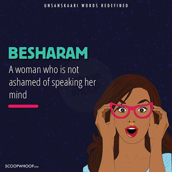 Here Are 12 Words That Define 'Unsanskaari' Women In A Way