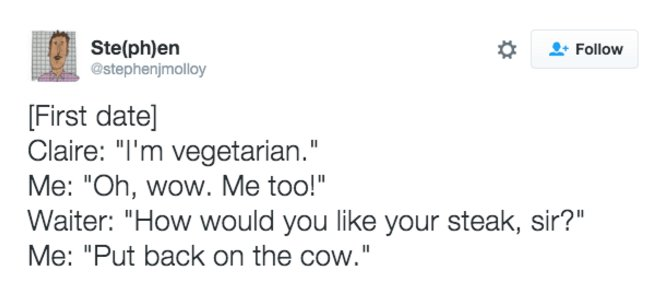 Hilarious Tweets Only Vegetarians Will Relate To - 20 hilarious tweets that sum up what its like dating someone
