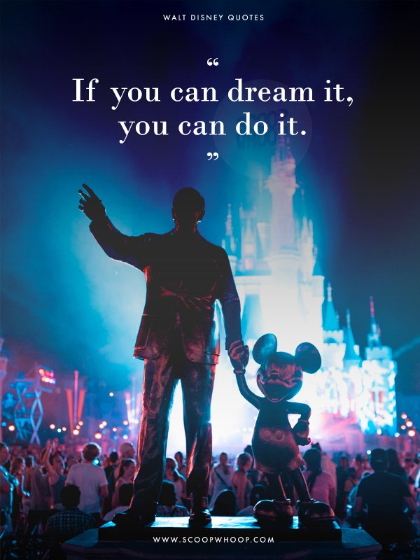 17 Quotes By Walt Disney That Will Make You Believe That Dreams Do