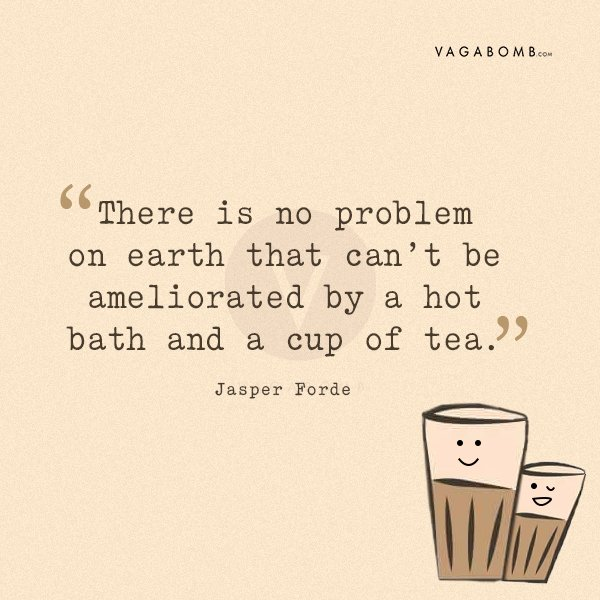 15 Quotes That Perfectly Depict The Magic Of A Freshly Brewed Cup Tea