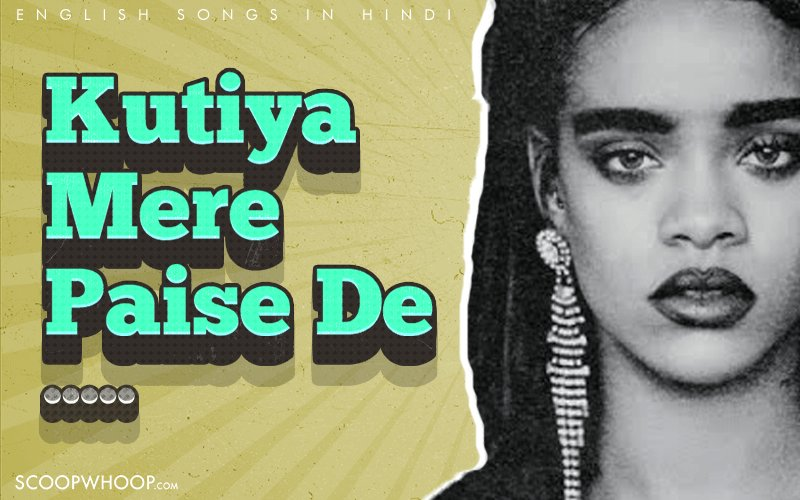 Hindi Translations Of These 40 Popular Songs Are So Bad
