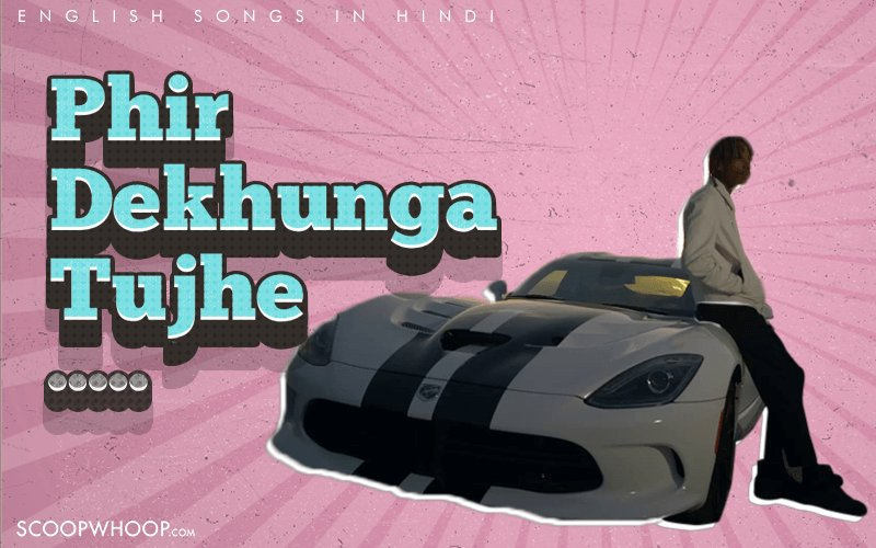 Hindi Translations Of These 40 Popular Songs Are So Bad, They're Good
