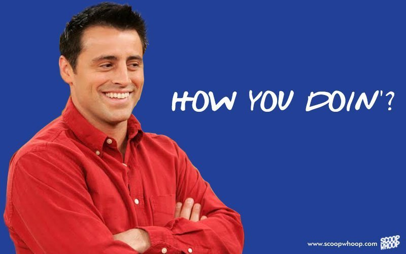 25 Adorable Quotes By Joey That Explain Why He's The Most ...