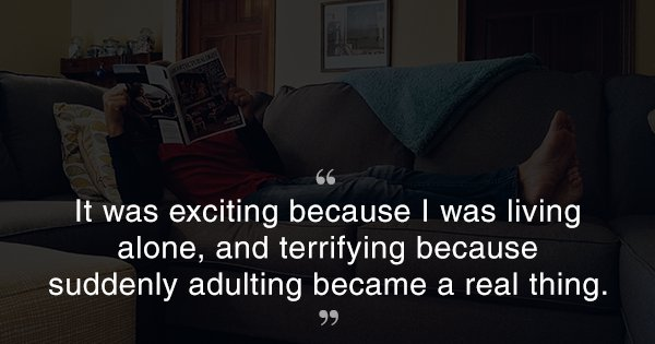 Millennials Share The Highs & Lows Of Living Away From Home