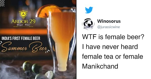 A Gurgaon Bar Launched 'Female Beer' Because Women Can't Have 'Strong Drinks'. WTAF