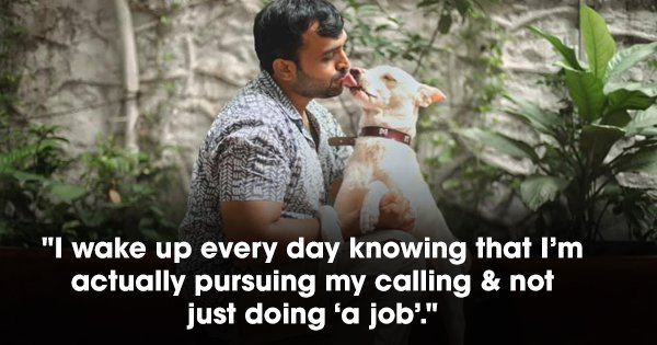 This Man's Selfless Love For Animals & Giving Up His Career To Help Them Is A Lesson In Humanity