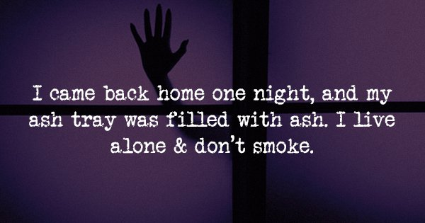 13 Creepy 'True' Stories That We Dare You To Read Alone Tonight