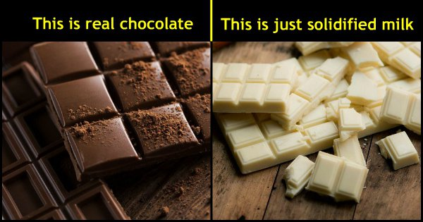 Chocolate Is Supposed To Be Brown. White Chocolate Is Just A Dhokha