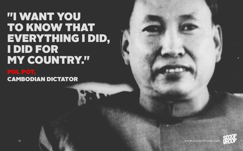 60 Surprisingly Sensible Quotes From Famous Dictators And Evil Leaders Best Pol Pot Quotes